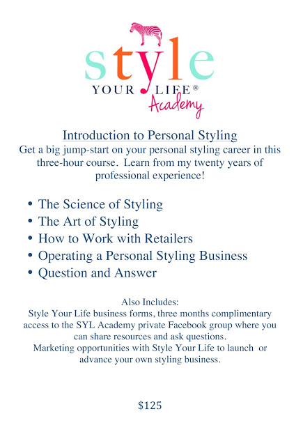 Style Your Life Academy:  Intro to Personal Styling Class, and MORE to come!